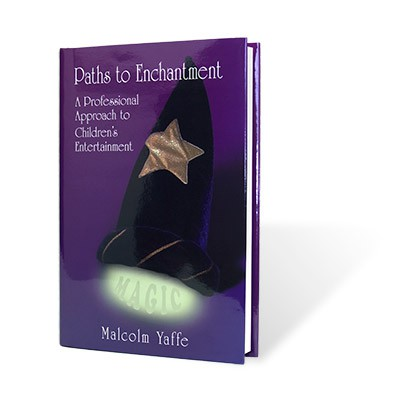 Malcolm Yaffe - Paths to Enchantment