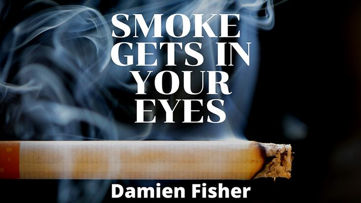 Damien Fisher - Smoke Get's in Your Eyes