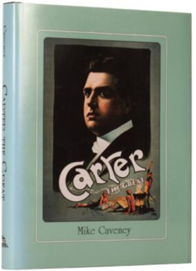 Mike Caveney - Carter The Great