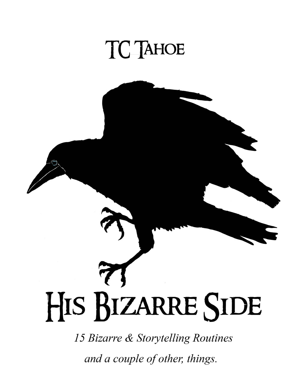 TC Tahoe - TC's Bizarre Side