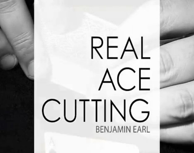 Benjamin Earl - Real Ace Cutting