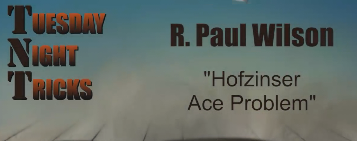 Paul Wilson - The Hofzinser Ace Problem