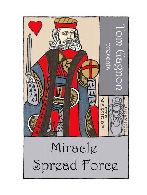 Tom Gagnon - Miracle Spread Force