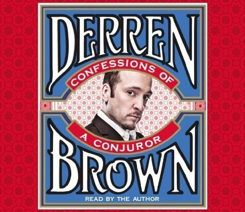 Derren Brown - Confessions of a Conjuror