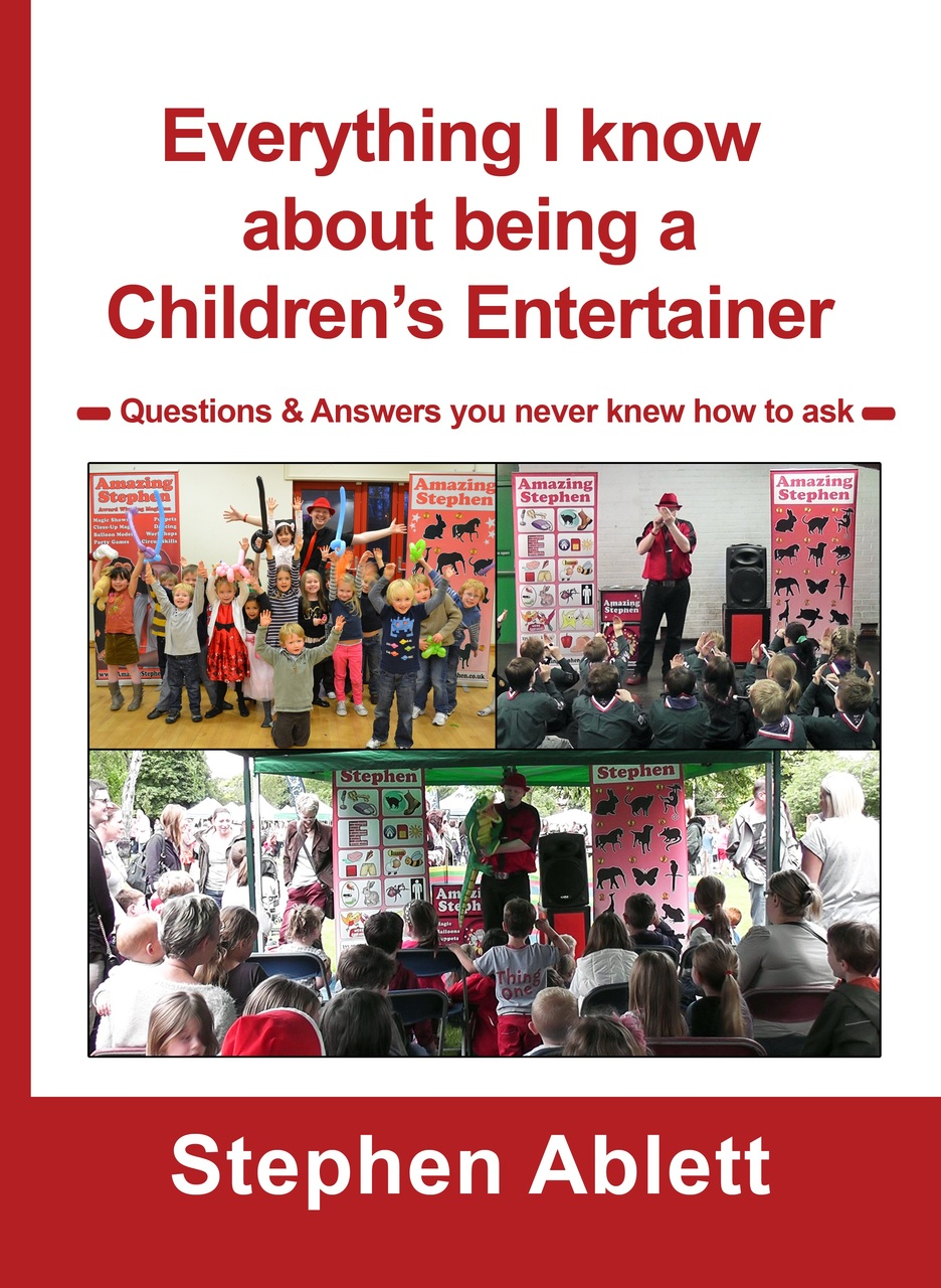 Stephen Ablett - Everything I know about being a Children's Entertainer