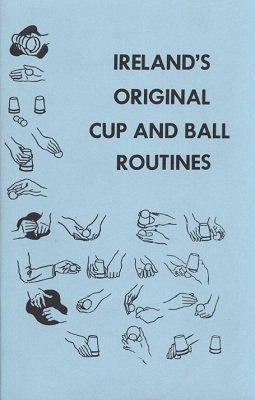 Laurie Ireland - Ireland's Original Cup and Ball Routines