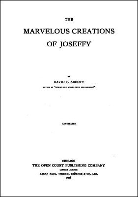 David Phelps Abbott - The Marvelous Creations of Joseffy